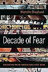 Decade of Fear: Reporting from Terrorism's Grey Zone-ExLibrary