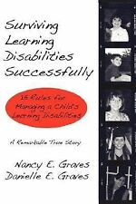 Surviving Learning Disabilities Successfully : 16 Rules for Managing a...