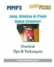 MMF2 Java, Vitalize and Flash Game Creation : Practical Tips and Techniques...