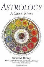 Astrology, A Cosmic Science : The Classic Work on Spiritual Astrology by...