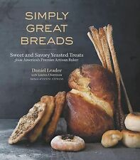 Simply Great Breads : Sweet and Savory Yeasted Treats from America's Premier...