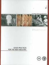 Good Practices For The Meat Industry (Fao Animal Production and Health Manual,)