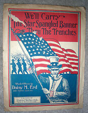 1917 WE'LL CARRY THE STAR SPANGLED BANNER THRU THE TRENCHES by Daisy Erd WWI