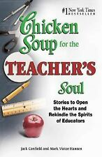 Chicken Soup for the Teacher's Soul: Stories to Open the Hearts and Rekindle the