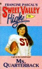 Ms. Quarterback (Sweet Valley High #70)