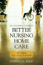 Insider's Guide to Better Nursing Home Care: 75 Tips You Should Know-ExLibrary