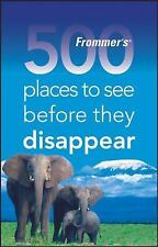 Frommer's 500 Places to See Before They Disappear, Hughes, Holly, Good Book
