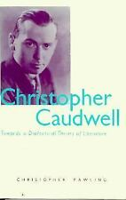 Christopher Caudwell: Towards a Dialectical Theory of Literature
