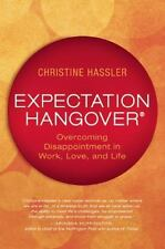 Excellent, Expectation Hangover: Overcoming Disappointment in Work, Love, and Li