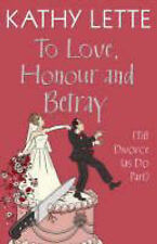To Love, Honour and Betray (Till Divorce Us Do Part) by Kathy Lette Large SC