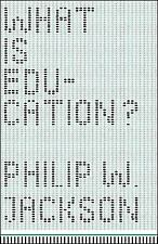 What Is Education?, Jackson, Philip W., New Book