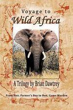 Voyage to Wild Africa, Brian Dawtrey - Paperback Book NEW 9781849638104