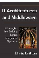 IT Architectures and Middleware: Strategies for Building Large, Integrated Sys..