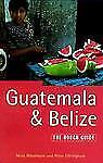 Guatemala and Belize: The Rough Guide, Second Edition (Rough Guide Guatemala and
