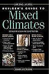 The Builder's Guide to Mixed Climates : A Comprehensive Guide to the Best...