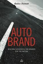 Auto Brand : Building Successful Car Brands for the Future by Anders Parment...