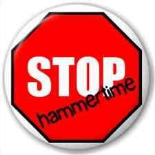 Small 25mm Lapel Pin Button Badge Novelty Stop - Hammertime