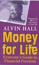 Money for Life: How to Gain Pounds and be Financially Fit by Alvin D. Hall (PB)