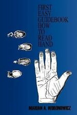 First Easy Guidebook How to Read Hand by Marian A. Woronowicz (2007, Paperback)