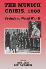 The Munich Crisis, 1938: Prelude to World War II (Diplomacy & Statecraft) by