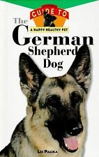 Happy Healthy Pet Ser.: The German Shepherd Dog 3 by Liz Palika (1995,...