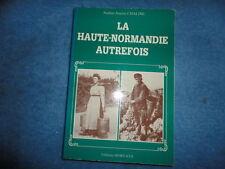 Haute-Normandie autrefois PLONGEE DANS LE PASSE par les cartes postales*****