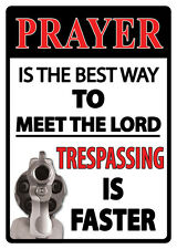 "17"" X 12"" TIN SIGN PRAYER IS THE BEST WAY TO MEET THE LORD METAL SIGN NEW"