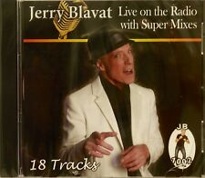 JERRY BLAVAT LIVE ON THE RADIO WITH SUPER MIXES - 18 Tracks