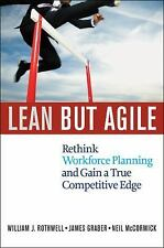 Lean but Agile: Rethink Workforce Planning and Gain a True Competitive Edge by