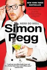 Nerd Do Well : A Small Boy's Journey to Becoming a Big Kid by Simon Pegg...