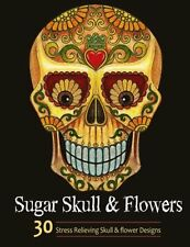 Adult Coloring Books: Sugar Skull and Flower : Coloring Books For Adults Featuri