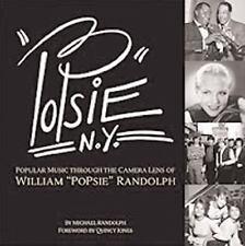 """PoPsie: American Popular Music Through The Camera Lens of William """"PoPsie"""" Rando"""