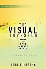 The Visual Investor: How to Spot Market Trends (Wiley Trading), John J. Murphy,