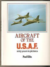 Aircraft of the USAF - Sixty years in pictures - Paul Ellis