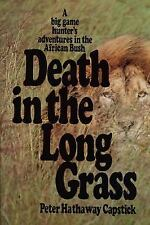 Death in the Long Grass : :A Big Game Hunter's Adventures in the African Bush b…