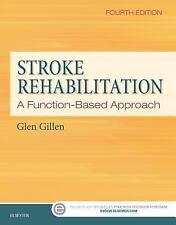 Stroke Rehabilitation : A Function-Based Approach by Glen Gillen (2015,...