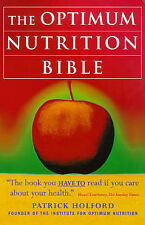 The Optimum Nutrition Bible: The Book You Have to Read if You Care About Your He