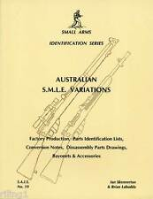 Australian S.M.L.E. Variations: Small Arms Identification Series - No. 19