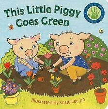 This Little Piggy Goes Green (Growing Up Green)