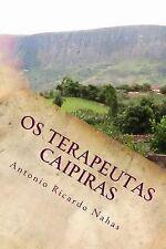 Os Terapeutas Caipiras : Do Interior Geográfico Ao Interior Simbólico Da Alma...