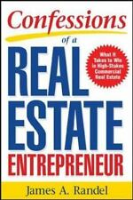 Confessions of a Real Estate Entrepreneur : What It Takes to Win in...