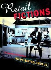 Retail Fictions : The Commercial Photography of Ralph Bartholomew Jr. (1998,...