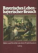 Bayern Leben Brauch Brauchtum 19. Jahrhundert Volkskunde Heimatbuch Geschichte