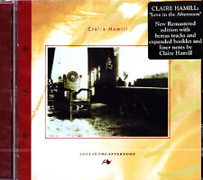 CLAIRE HAMILL love in the afternoon +2 bonus tr. CD NEU OVP/Sealed