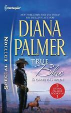 Long, Tall Texans: True Blue and Carrera's Bride by Diana Palmer (2011, Paperbac