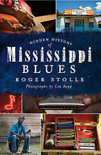 Hidden History of the Mississippi Blues by Roger Stolle (Paperback /...