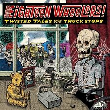 Eighteen Wheelers: Twisted Tales From the Truck Stops by Various Artists CD NEW