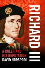 Richard III : A Ruler and His Reputation by David Horspool (2015, Hardcover)