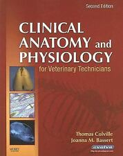 Clinical Anatomy and Physiology for Veterinary Technicians by Thomas P....