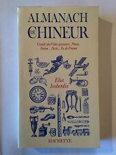 ALMANACH CHINEUR GUIDE VIDE GRENIER PUCES FOIRES PARIS ILE FRANCE 1984 IMBERDIS